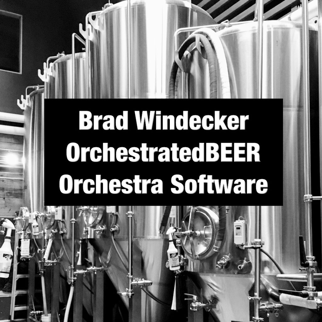 Brad Windecker OrchestratedBEER / Orchestra Software – Portland Beer Podcast Episode 93 by Steven Shomler