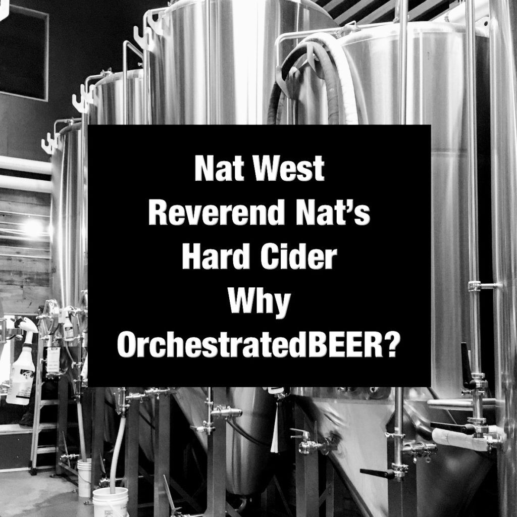 Nat West Reverend Nat's Hard Cider Why OrchestratedBEER? – Portland Beer Podcast Episode 95 by Steven Shomler