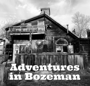 Adventures in Bozeman Steven Shomler